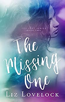 The Missing One (Lost Series Book 2) by [Lovelock, Liz]