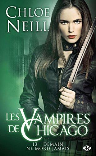 Les Vampires de Chicago, T13 : Demain ne mord jamais par Chloe Neill