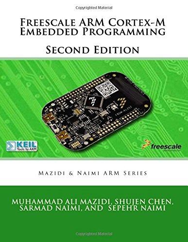 Freescale ARM Cortex-M Embedded Programming (Mazidi and Naimi ARM books)