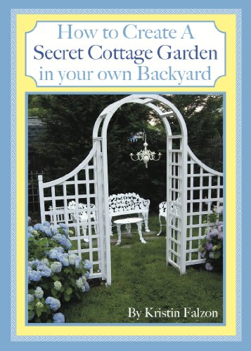 How to Create A Secret Cottage Garden in Your Own Backyard