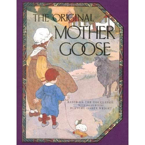 The Original Mother Goose by Blanche Fisher Wright (Illustrator) (17-Jul-1992) Hardcover