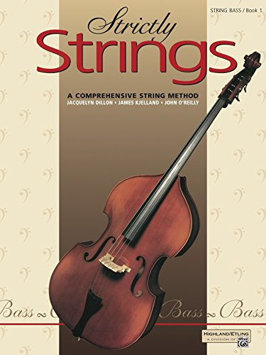 Strictly Strings, Book 1 for String Bass: A Comprehensive String Method (Strictly Strings, Book 1)