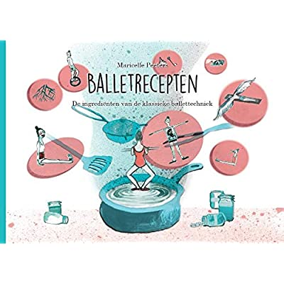 Balletrecepten: de ingrediënten van de klassieke ballettechniek