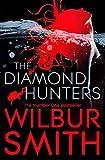 The Diamond Hunters by Wilbur Smith