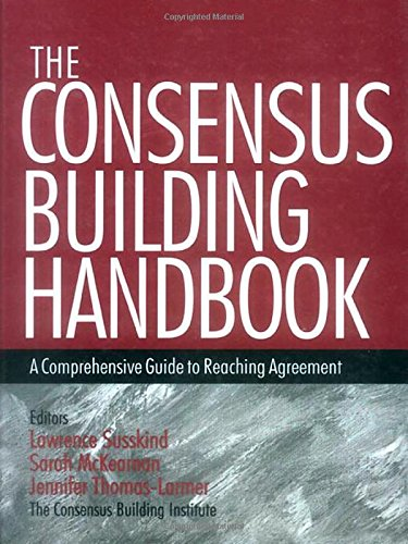 The Consensus Building Handbook: A Comprehensive Guide to Reaching Agreement por Lawrence E. Susskind