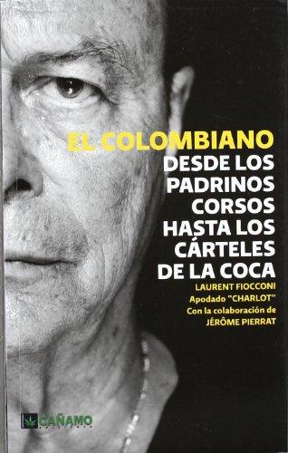 El Colombiano: Desde los padrinos corsos hasta los carteles de la coca por Laurent Fiocconi