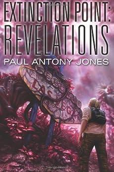 Revelations (Extinction Point Series Book 3) by [Jones, Paul Antony]