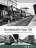 Bundesbahn-Tour '68: Als die DB ihren Loks das Rauchen abgewöhnte - Rainer Schnell, Helmut Philipp