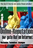 Online-Reputation –  Der gute Ruf im Internet
