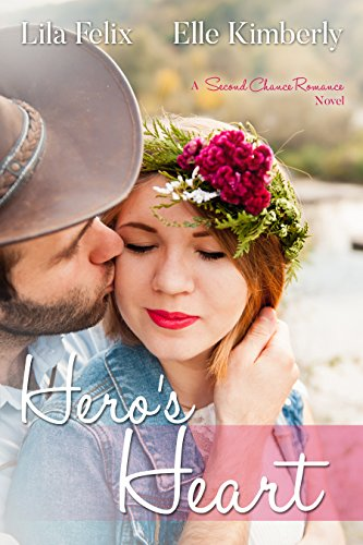 Heros Heart (A Second Chance Romance Book 1) eBook: Lila Felix, Elle Kimberly: Amazon.co.uk: Kindle Store
