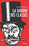La Guerre des classes (Documents) (French Edition)