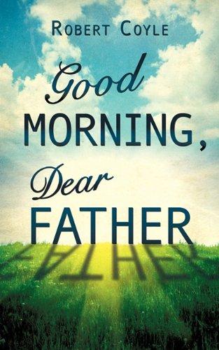 Good Morning, Dear Father