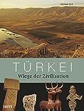 Türkei: Wiege der Zivilisation - Michael Zick
