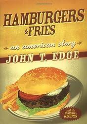 Hamburgers and Fries: An American Story by John T. Edge (2005-06-23)