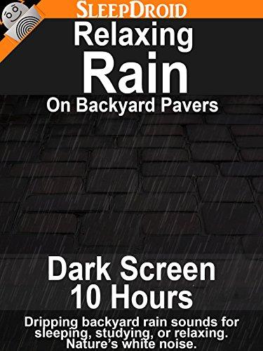 relaxing-rain-on-backyard-pavers-dark-screen-edition-10-hours-of-dripping-backyard-rain-sounds-for-s