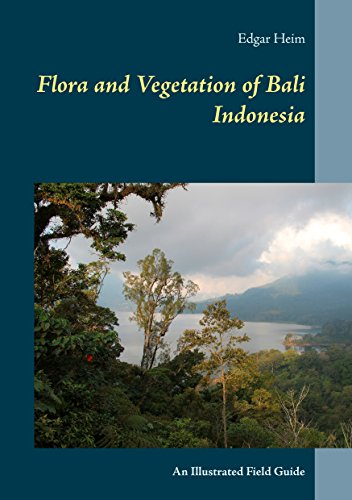 Flora and Vegetation of Bali Indonesia: An Illustrated Field Guide (English Edition)