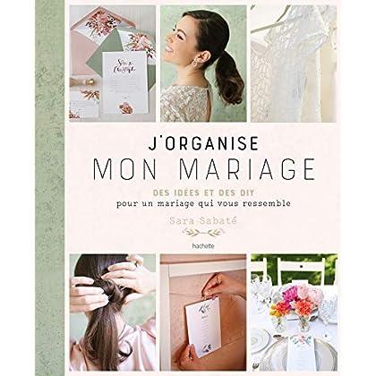 J'organise mon mariage: Le wedding planner de Sara Sabaté