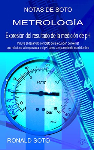 Expresión del resultado de la medición de pH: METROLOGÍA (NOTAS DE SOTO) por Ronald Soto