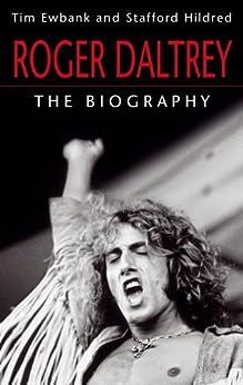 Roger Daltrey: The biography by [Hildred, Stafford, Ewbank, Tim]