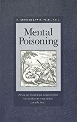 Mental Poisoning (Rosicrucian Order AMORC Kindle Editions)