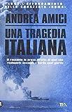 Una tragedia italiana. 1943. L'affondamento della corazzata Roma (Saggistica TEA)