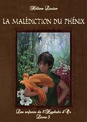 Les Enfants de l'Hyphale d'or, tome 3 : La malédiction du phénix