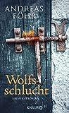 Wolfsschlucht: Kriminalroman (Knaur HC) von Andreas Föhr