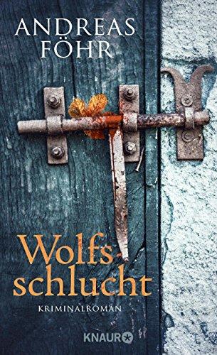 Buchseite und Rezensionen zu 'Wolfsschlucht: Kriminalroman (Knaur HC)' von Andreas Föhr