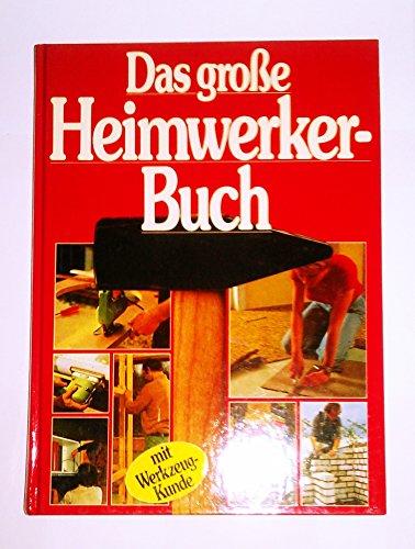 Das große Heimwerker-Buch. 1000 ...