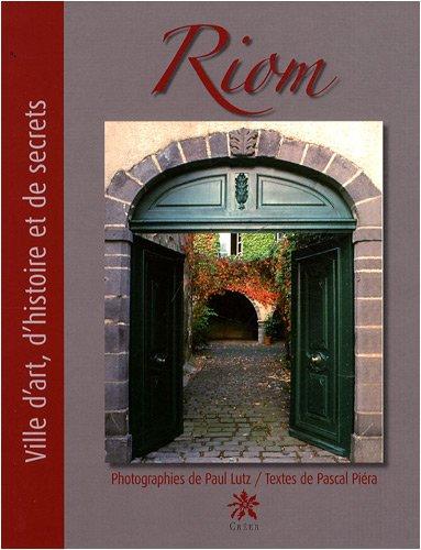 Riom : Ville d'art, d'histoire et de secrets, édition bilingue français-anglais
