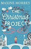 The Christmas Project by Maxine Morrey