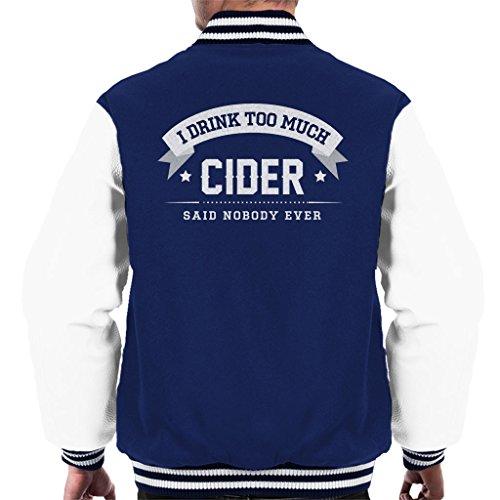 Preisvergleich Produktbild I Drink Too Much Cider Said Nobody Ever Men's Varsity Jacket