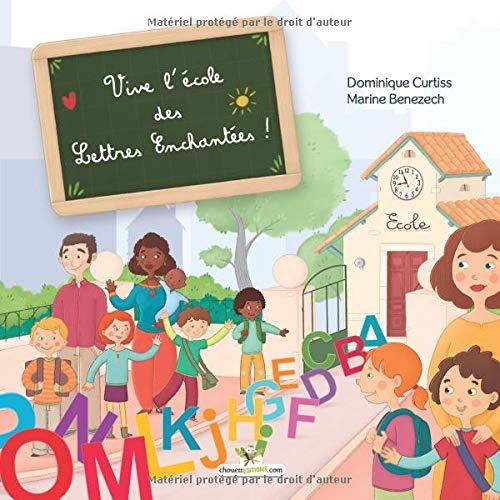 Vive l'école des Lettres Enchantées ! par Dominique Curtiss