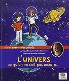 L'Univers, ce qu'on ne sait pas encore...