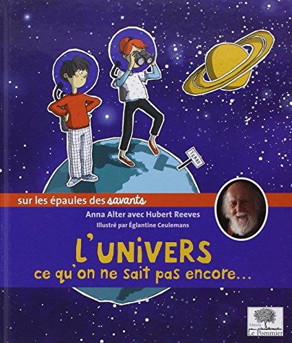 L'univers, ce qu'on ne sait pas encore... par Anna Alter