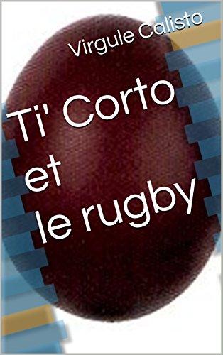 Ti' Corto et le rugby