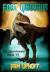 Fort Dinosaur (The Directorate Book 6)