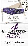 Vier Hochzeiten und ein Rockstar (Just married, Band 4) - Poppy J. Anderson