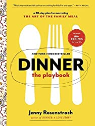 Dinner: The Playbook: A 30-Day Plan for Mastering the Art of the Family Meal by Jenny Rosenstrach (2014-08-26)