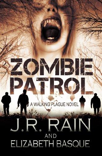 Zombie Patrol (Walking Plague Trilogy 1) by J.R. Rain, Elizabeth Basque
