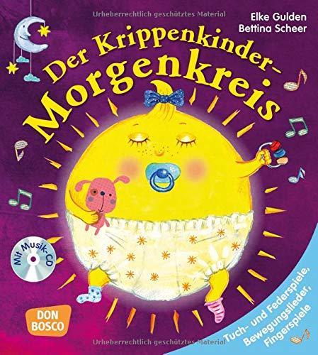Der Krippenkinder-Morgenkreis: Tuch- und Federspiele, Bewegungslieder, Fingerspiele (Morgenkreis in der Kita.Gemeinsam gut gelaunt durchstarten) -