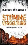Stumme Vergeltung: Thriller von Marcus Hünnebeck
