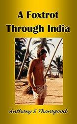 ***A FOXTROT THROUGH INDIA *** (Romantic Travel Adventures) (English Edition)