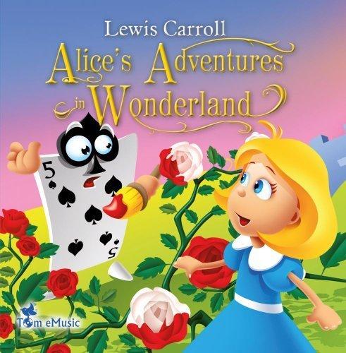 Alice's Adventures in Wonderland by Tom eMusic (Tom Emusic)