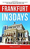 Frankfurt in 3 Days: The Definitive Tourist Guide Book That Helps You Travel Smart and Save Time
