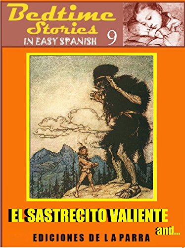 Bedtime Stories in Easy Spanish 9: EL SASTRECITO VALIENTE and more! (Intermediate Level)