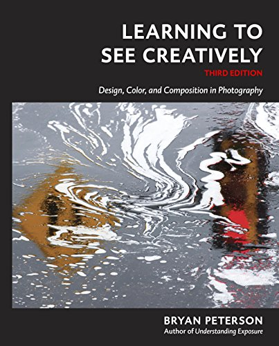 Learning to See Creatively, Third Edition: Design, Color, and Composition in Photography (English Edition)
