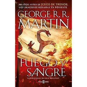 Fuego y Sangre (Canción de hielo y fuego): 300 años antes de Juego de Tronos. Historia de los Targaryen 2