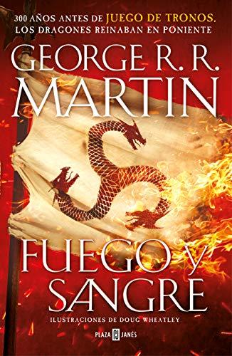 Fuego y Sangre (Canción de hielo y fuego): 300 años antes de Juego de Tronos. Historia de los Targaryen par George R.R. Martin