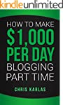 How to Make $1,000 Per Day Blogging P...